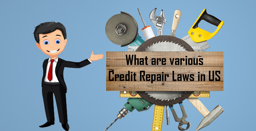 What are various Credit Repair Laws in US