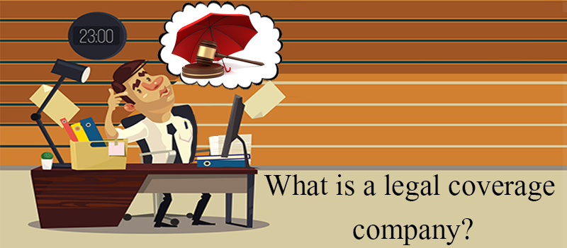What is a legal coverage company?
