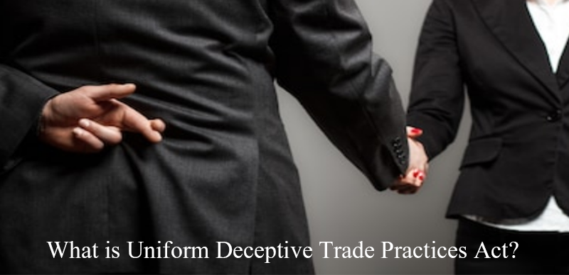 What is Uniform Deceptive Trade Practices Act