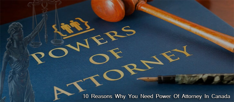 Why You Need Power Of Attorney In Canada