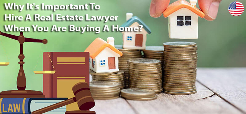 Why It's Important To Hire A Real Estate Lawyer When You Are Buying A Home