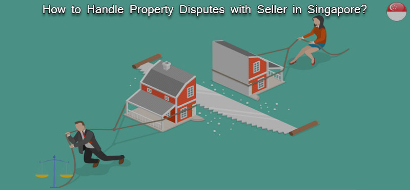 How to handle property disputes with seller in Singapore?