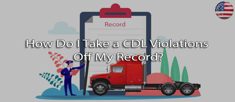 How do I take a CDL violations off my record?