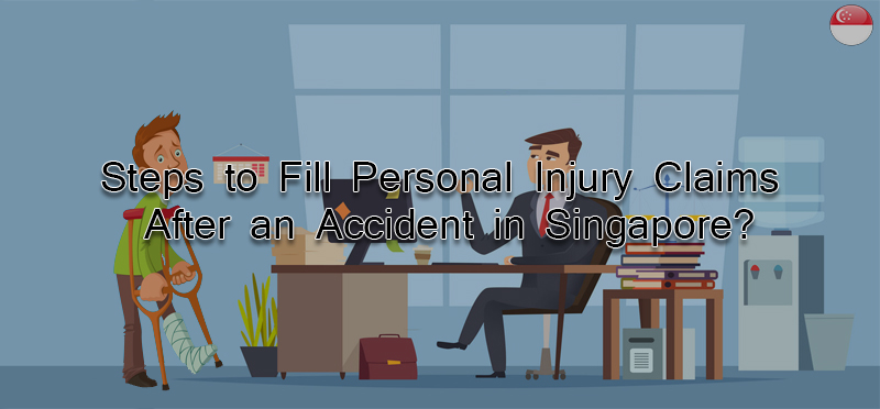 Steps to fill personal injury claims after an accident in Singapore?