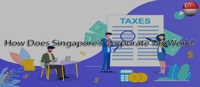 How does Singapore's corporate tax work?