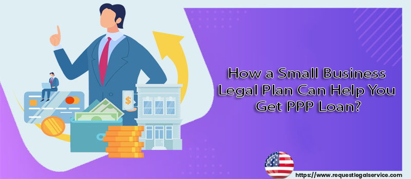 How a small business legal plan can help you get PPP loan?