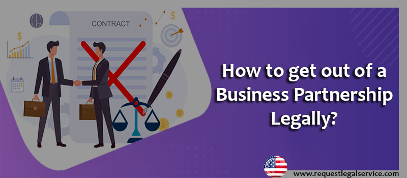 How to get out of a business partnership legally?